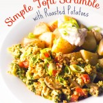 Simple Tofu Scramble with Roasted Potatoes | https://eatwithinyourmeans.com | #vegan #breakfastfordinner #tofuscramble #oilfree #veggies #nondairy