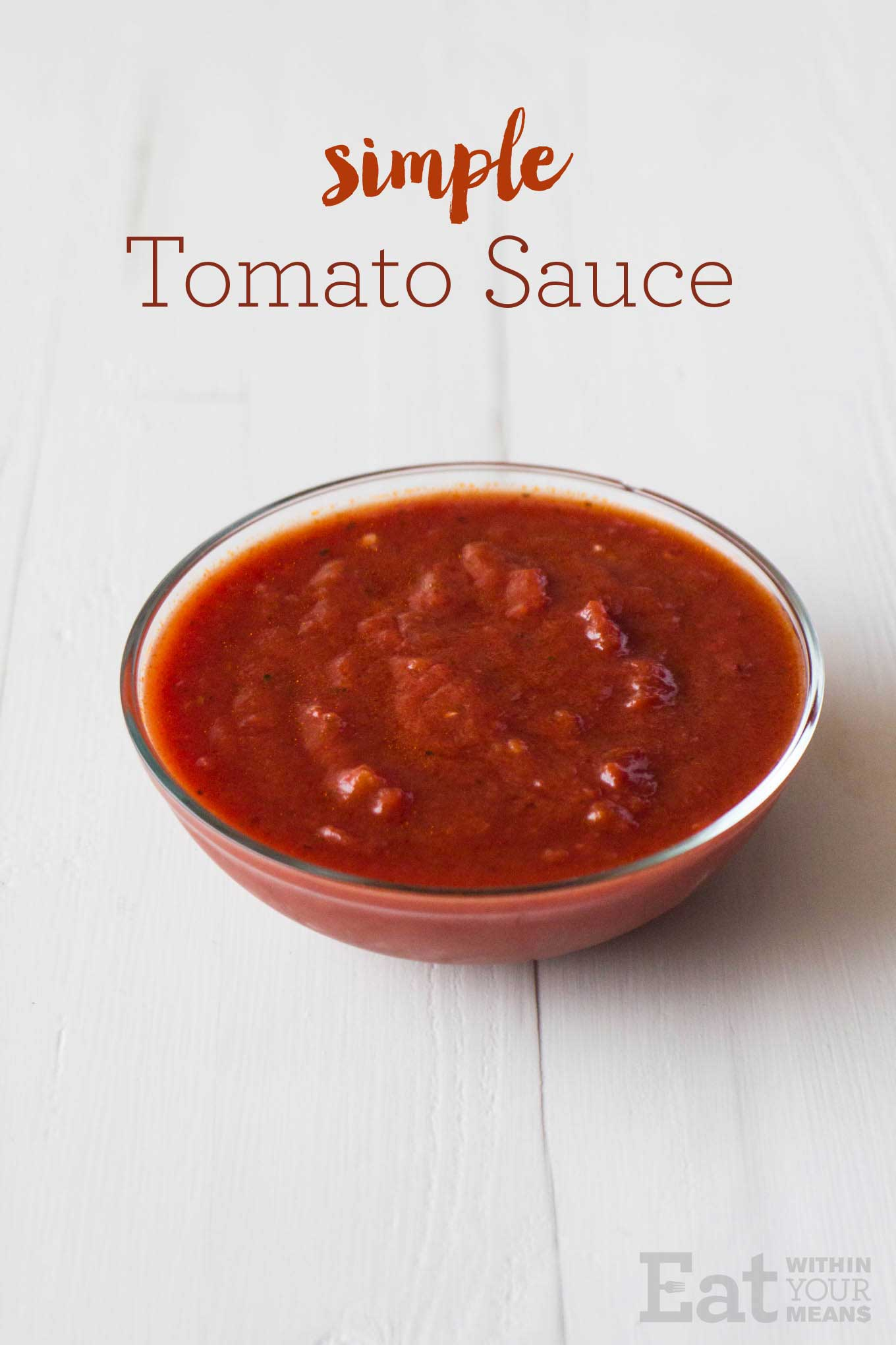 Simple Tomato Sauce | https://eatwithinyourmeans.com