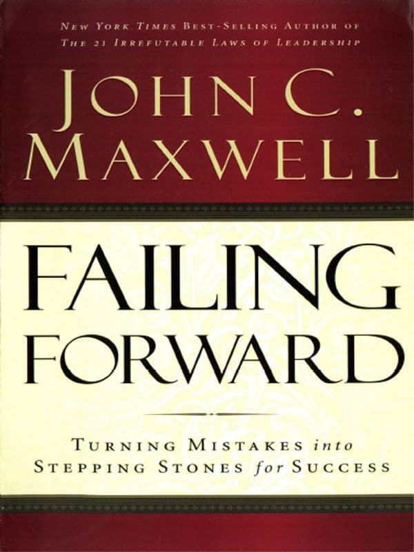 Failing Forward by John C. Maxwell | http://amzn.to/2eY3nDo