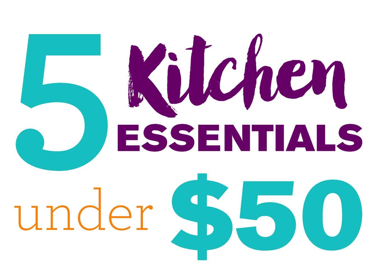 5 Kitchen Essentials Under $50   https://eatwithinyourmeans.com