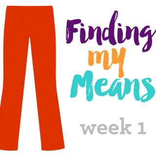 Finding My Means | Week 1 of 43