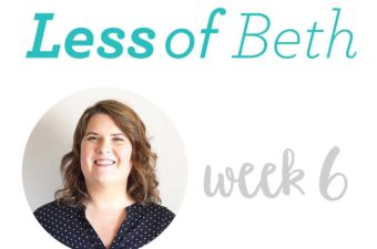 Less of Beth – Week 6